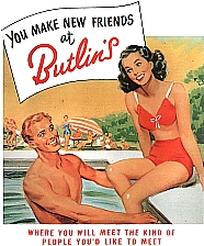 You make new friends at Butlin's -- where you will meet the kind of people you'd like to meet