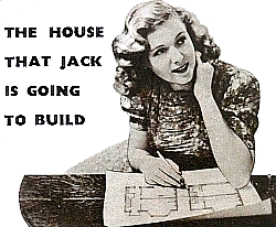 THE HOUSE THAT JACK IS GOING TO BUILD